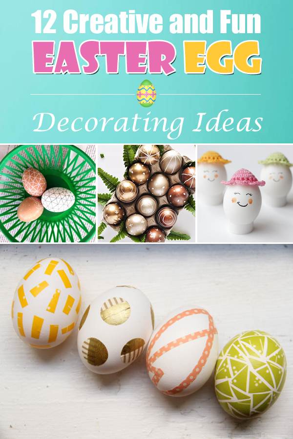 12 creative and fun easter egg decorating ideas Creative easter egg decorating ideas