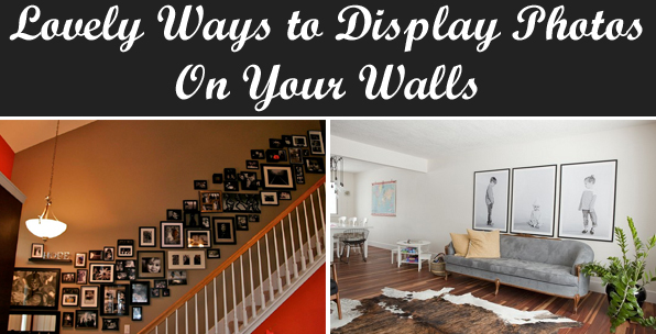 8 Lovely Ways To Display Photos On Your Walls