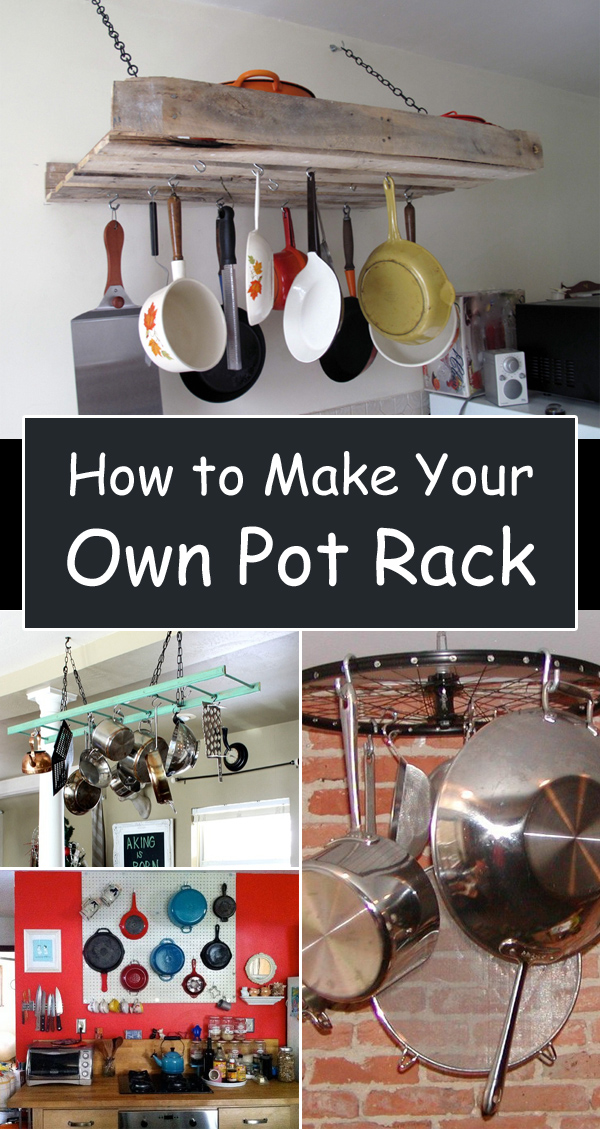 Kitchen Storage Ideas How To Make Your Own Pot Rack
