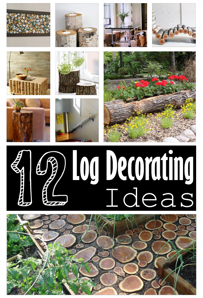 12 diy log decorating ideas for your home and garden for Design ideas for your garden