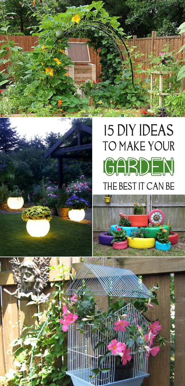 15 DIY Ideas To Make Your Garden The Best It Can Be