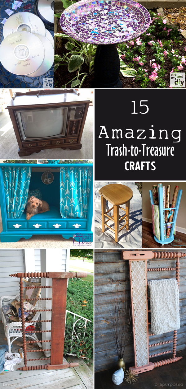 15 Amazing Trash-to-Treasure Crafts