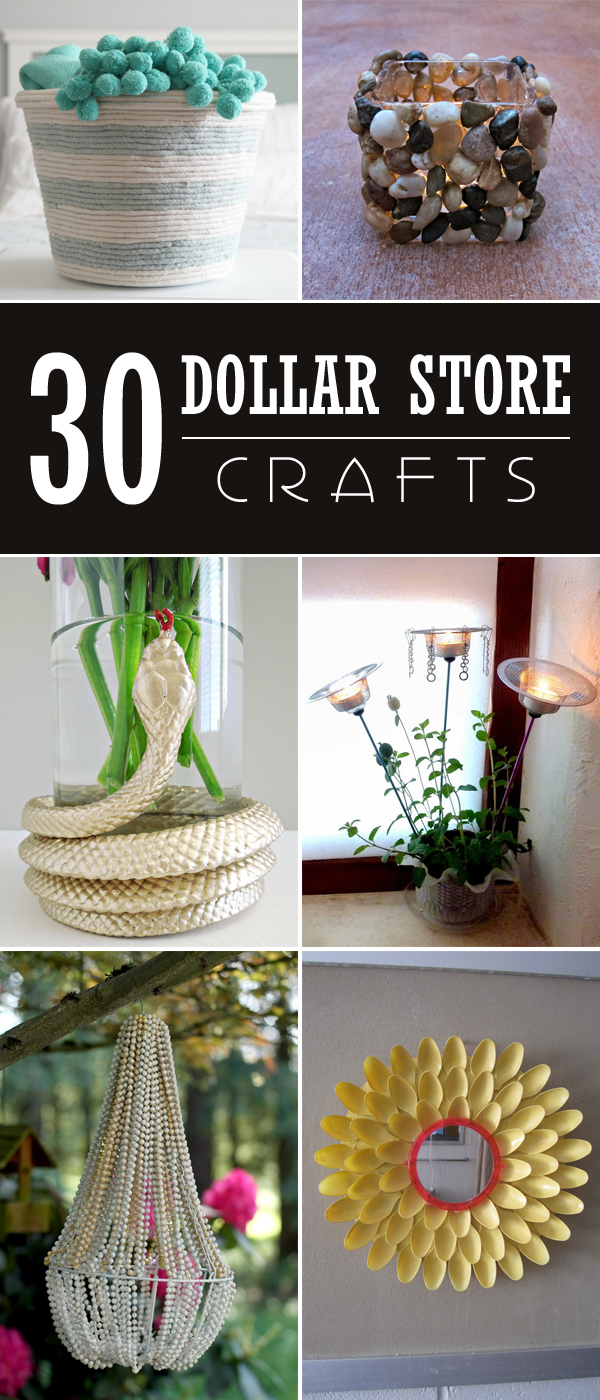 30 Projects to Make with Dollar Store Supplies