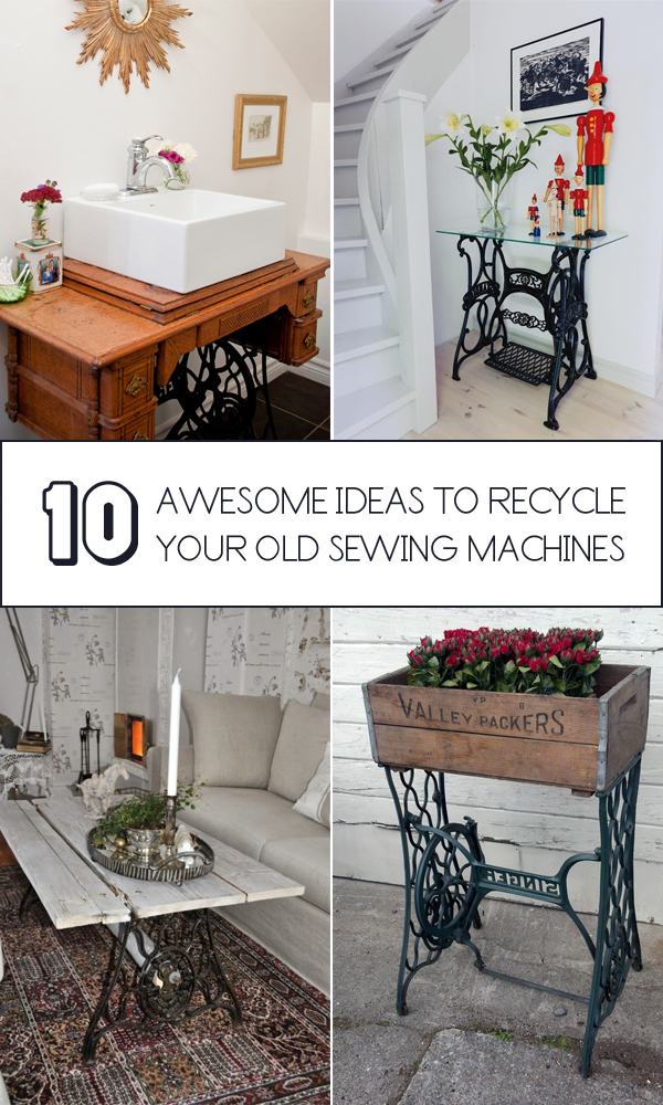 TOP 10 Awesome Ideas To Recycle Your Old Sewing Machines