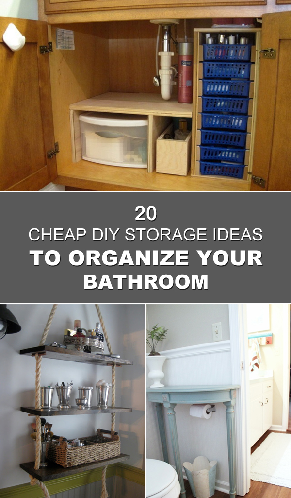 20 cheap diy storage ideas to organize your bathroom for Cool cheap bathroom ideas