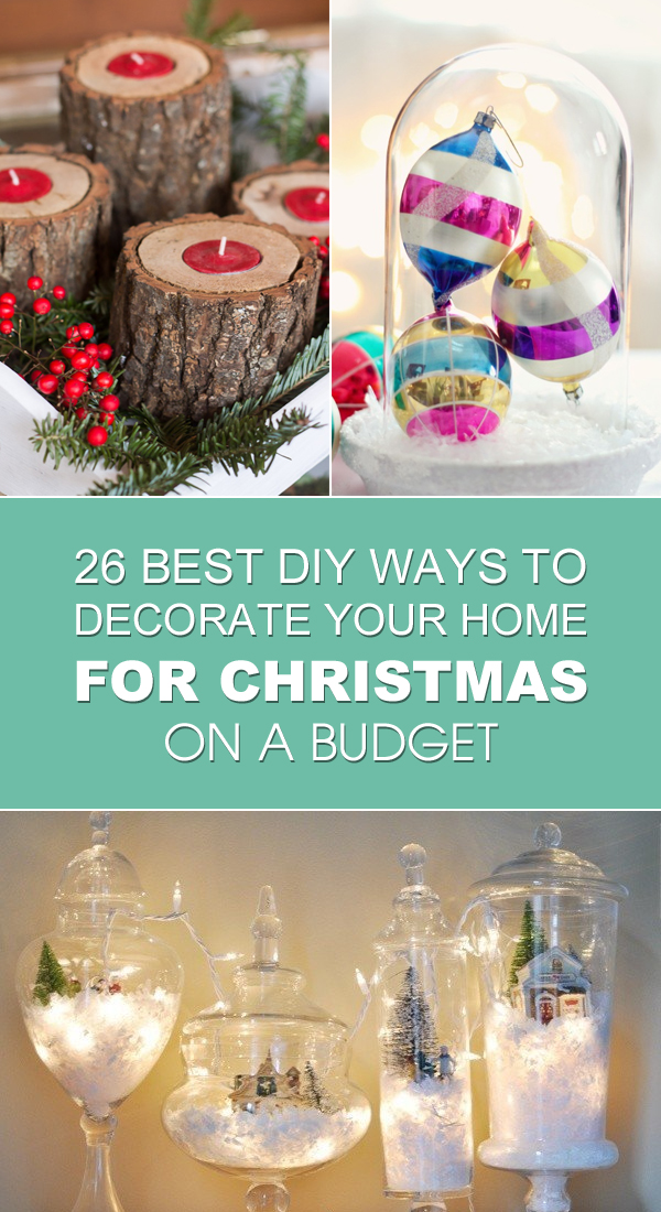 26 best diy ways to decorate your home for christmas on a budget1jpg