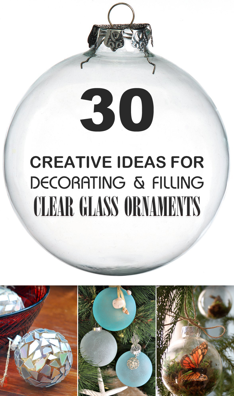 30 creative ideas for decorating and filling clear glass Christmas tree ornaments ideas