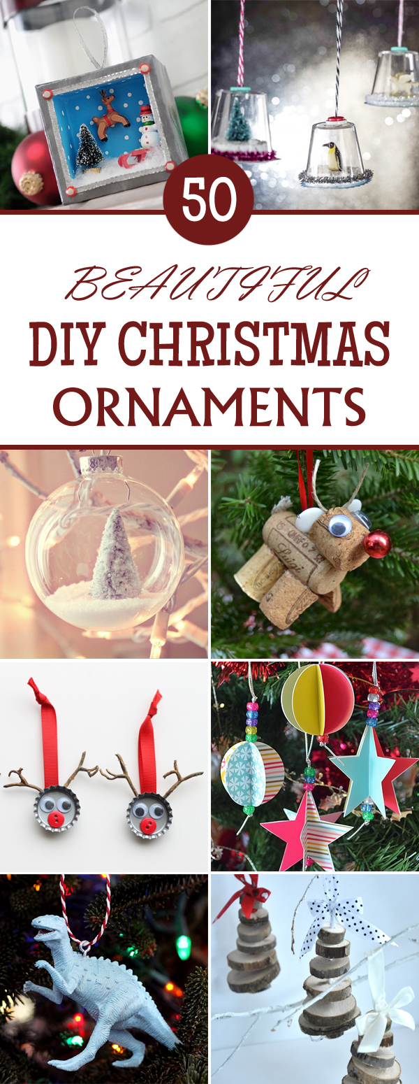 50 Beautiful DIY Christmas Ornaments You Can Make at Home