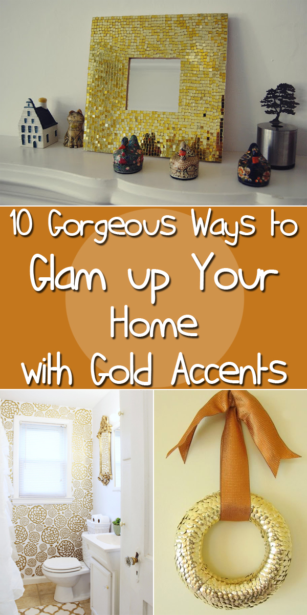 10 Gorgeous Ways to Glam up Your Home with Gold Accents #InteriorDesign