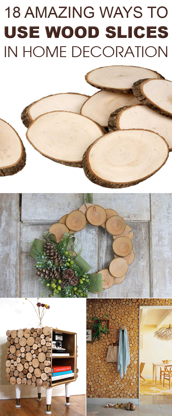 18 Amazing Ways To Use Wood Slices in Home Decoration #HomeDecor