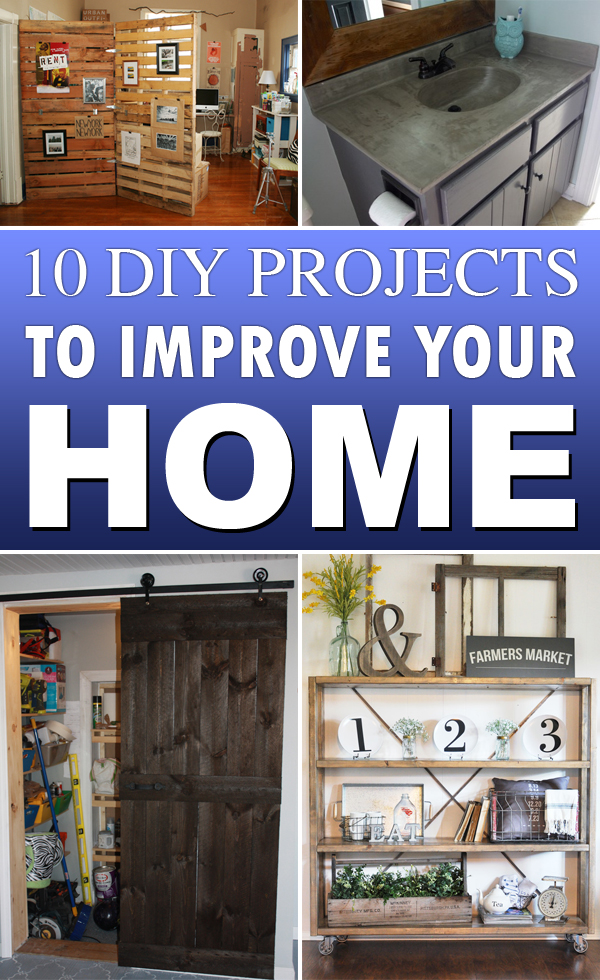 10 Amazing DIY Projects To Improve Your Home