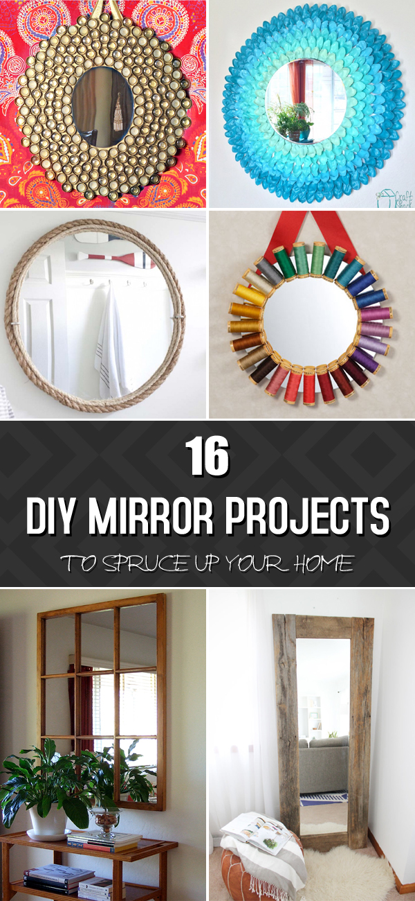 16 Amazing DIY Mirror Projects To Spruce Up Your Home