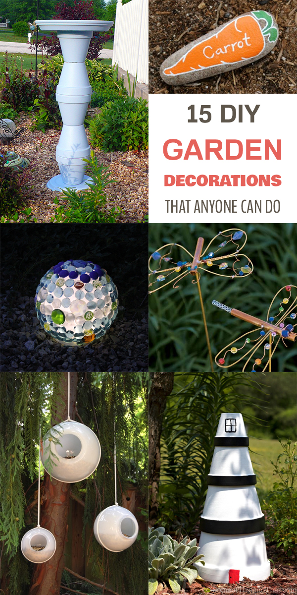 15 diy garden decorations that anyone can do for Homemade garden decorations