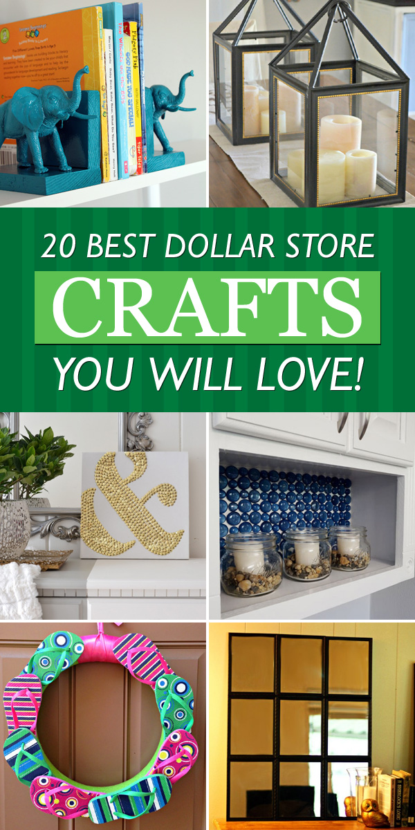 20 Best Dollar Store Crafts You Will Love