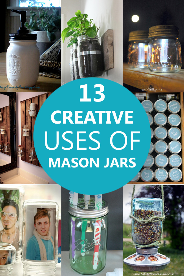 13 Creative Uses Of Mason Jars In Your Home And Garden