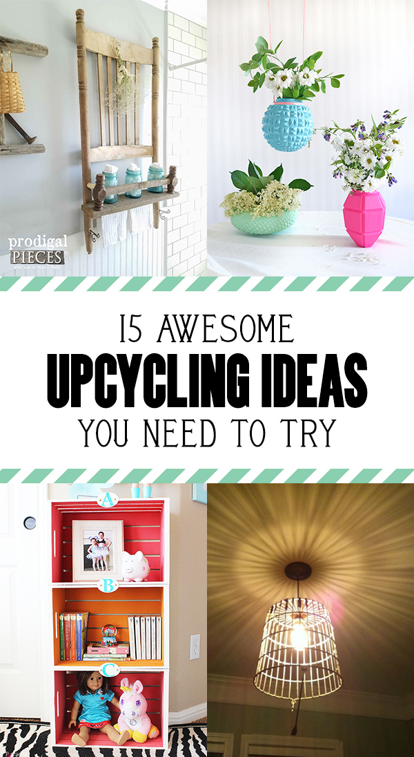 15 Awesome Upcycling Ideas You Need To Try