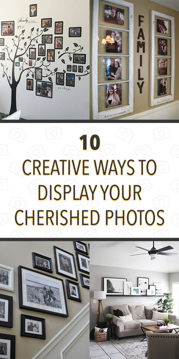 10 Creative Ways to Display Your Cherished Photos