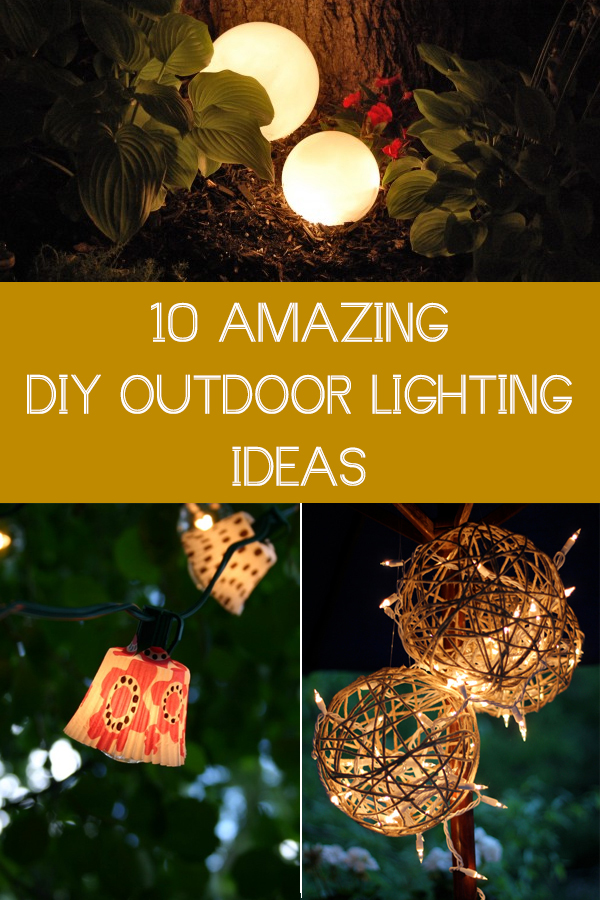 10 Amazing DIY Outdoor Lighting Ideas