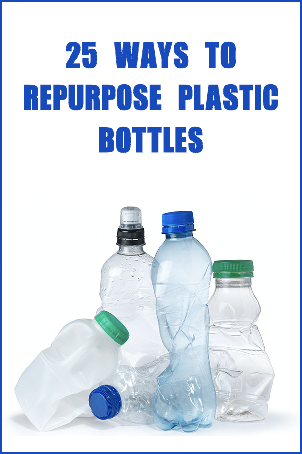 25 Ways To Repurpose Plastic Bottles