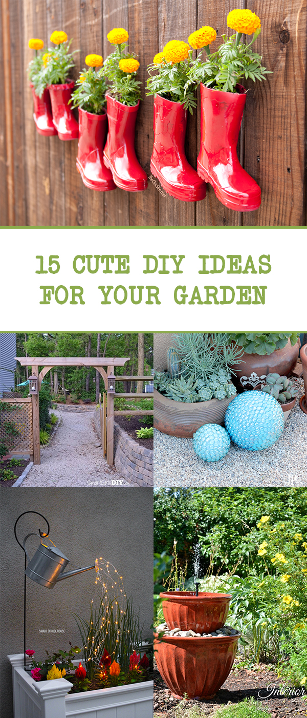 15 Cute DIY Ideas For Your Garden